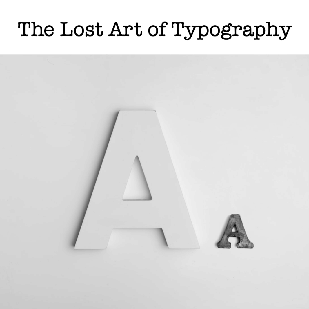 The Lost Art of Typography