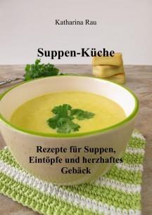 Cover Suppen-Küche: Rezepte für Suppen, Eintöpfe und herzhaftes Gebäck
